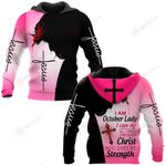 I am an October Lady I can do all things through Christ who gives me strength ALL OVER PRINTED SHIRTS