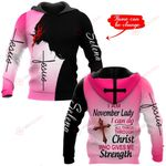 I am a November Lady I can do all things through Christ who gives me strength personalized name ALL OVER PRINTED SHIRTS
