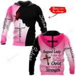 I am an August Lady I can do all things through Christ who gives me strength personalized name ALL OVER PRINTED SHIRTS