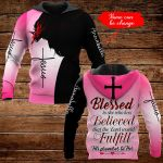 Blessed is she who has believed that tha Lord would fulfill his promises to her Personalized name ALL OVER PRINTED SHIRTS DH092804