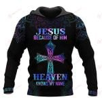 Jesus Because of Him heaven knows my name ALL OVER PRINTED SHIRTS DH092801