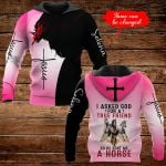 I asked God for a true friend so he sent me a horse personalized name  ALL OVER PRINTED SHIRTS