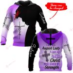 I am an August Lady I can do things through Christ who gives me strength personalized ALL OVER PRINTED SHIRTS