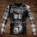 Don't be afraid just have faith ALL OVER PRINTED SHIRTS PLAID HOODIE