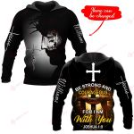 Be strong and courageous for I am with you Personalized name ALL OVER PRINTED SHIRTS 22102005