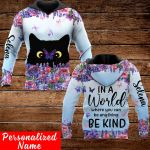 In a world where you can be anything Personalized ALL OVER PRINTED SHIRTS 151220