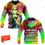 My favorite Pharmacy Tech calls me mom ALL OVER PRINTED SHIRTS 21122006