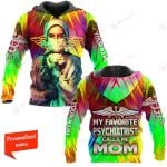 My favorite Psychiatrist calls me mom ALL OVER PRINTED SHIRTS 21122006