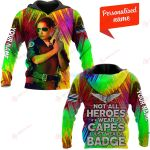 Not all heroes wear capes Personalized ALL OVER PRINTED SHIRTS 231220