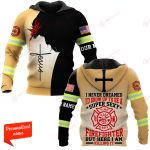 U.S. Firefighter I Never Dreamed I'd Grow Up To Be A Super Sexy Firefighter But Here I Am Killing It ALL OVER PRINTED SHIRTS hoodie