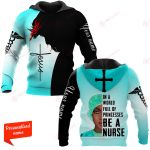 In A World Full Of Princesses Be A  Nurse Personalized ALL OVER PRINTED SHIRTS