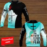 Let Your Faith Be Bigger Than Your Fear Nurse Personalized ALL OVER PRINTED SHIRTS
