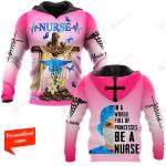 In a World Full of Princesses Be A Nurse personalized ALL OVER PRINTED SHIRTS 11012106