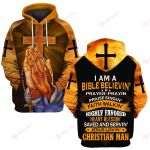 I Am A Bible Believin' Prayer-Prayin Praise Singin' Faith Walkin Hightly Favored Heart Blessin' Jesus Lovin' Christan Man ALL OVER PRINTED SHIRTS