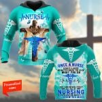 Once A Nurse Always A Nurse No Matter Where You Go Or What You Do You Can Never Truly Get Out Of Nursing It's Like The Mafia You Know Too Much Nurse Personalized ALL OVER PRINTED SHIRTS