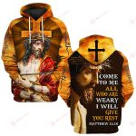Come To Me All Who Are Weary I Will Give You Rest Matthew 11:28 ALL OVER PRINTED SHIRTS