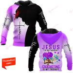 Jesus Is My Savior Crocheting Is My Therapy Personalized ALL OVER PRINTED SHIRTS