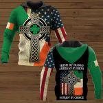 Irish By Blood American By Birth Patriot By Choice Patrick's Day  ALL OVER PRINTED SHIRTS