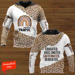 Educated Vaccinated Caffeinated Dedicated Nurse Life Nurse Personalized ALL OVER PRINTED SHIRTS