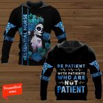 Be Patient with Patients who are not Patient #Essential Nurse Nursing Personalized  ALL OVER PRINTED SHIRTS