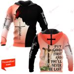 Put God First And You'll Never Be Last Personalized ALL OVER PRINTED SHIRTS