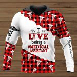 I Live Being A Medical Assistant Personalized ALL OVER PRINTED SHIRTS