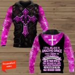 I Still Believe In Amazing Grace That There's Power In The Blood That He Walks With Me Personalized Name ALL OVER PRINTED SHIRTS HOODIE
