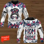 The Best Kind Of Mom Raises A Nurse Personalized ALL OVER PRINTED SHIRTS