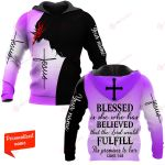 Blessed is she who has believed that the Lord would fulfill His Promises to her Personalized ALL OVER PRINTED SHIRTS