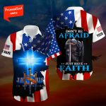 Don't be afraid Just have faith Personalized ALL OVER PRINTED SHIRTS