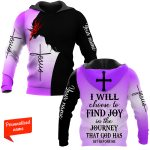I Will Choose to Find Joy in The Journey That God has set before me PERSONALIZED ALL OVER PRINTED SHIRTS