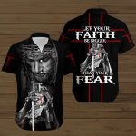 Let your Faith Be Bigger than your Fear Knight Jesus God  ALL OVER PRINTED SHIRTS