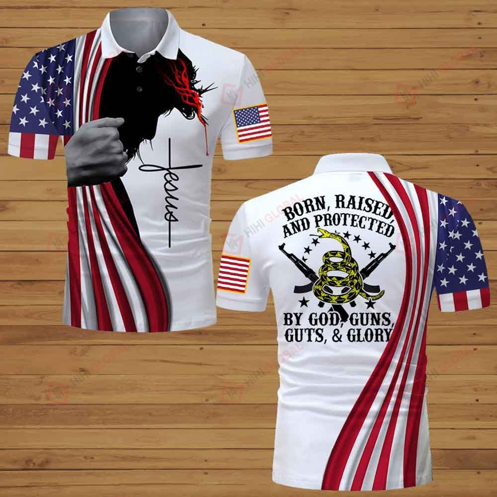 Born Raised and Protected by God Guns Guts Glory American 3D Shirt
