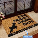 We Are Probably Chasing Goats Personalized Doormat BIJ21051004
