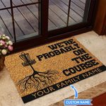 We Are Probably On The Course Personalized Doormat BIJ21051005