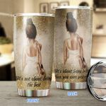 Ballet-It's not about being the best Stainless Steel Tumbler TRU21052201