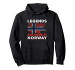 Legends Are Made In Norway - Norwegian Pride Pullover Hoodie