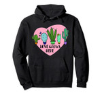 Love Grows Here Cacti Pullover Hoodie
