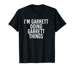 I'M GARRETT DOING GARRETT THINGS Funny Birthday Gift Idea Unisex T-Shirt