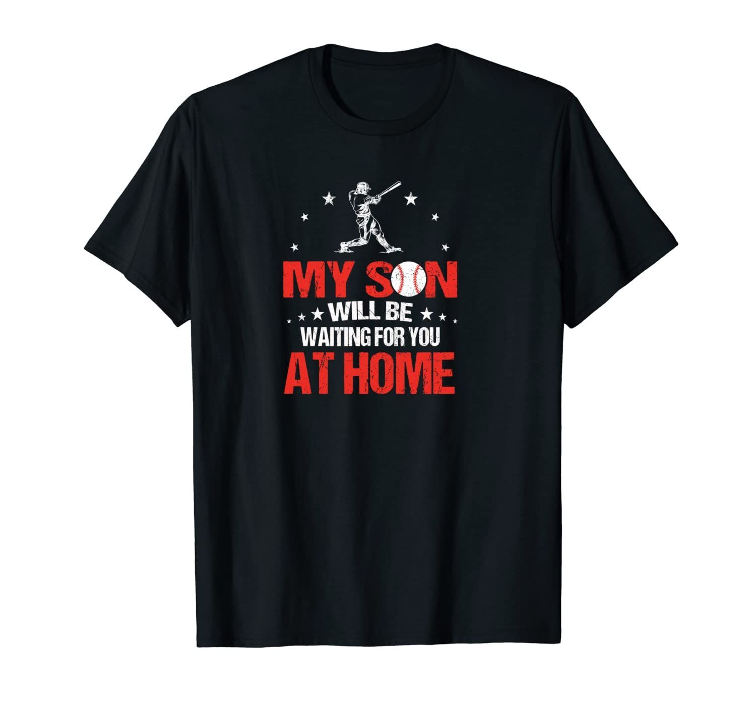 My Son Will Be Waiting For You At Home Baseball Gift Dad Mom Unisex T-Shirt