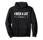 Clarinet - I reed a lot - band gift idea, Funny Clarinet Pullover Hoodie, T-Shirt, Sweatshirt