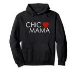 Chic Mama Pullover Hoodie, T-Shirt, Sweatshirt