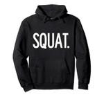 Squat Weightlifting Powerlifting Bodybuilding Gym Hoodie, T-Shirt, Sweatshirt