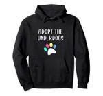 Adopt The Underdogs Pullover Hoodie, T-Shirt, Sweatshirt