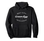 Green Bay WI Bay City Retro Design Pullover Hoodie, T-Shirt, Sweatshirt
