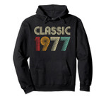 Classic 1977 Vintage 43rd Birthday Gift Men Women Pullover Hoodie, T-Shirt, Sweatshirt