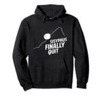 Sisyphus Finally Quit for Philosophers and Quitters Pullover Hoodie, T-Shirt, Sweatshirt