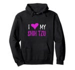 I Love My Shih Tzu Hoodie for Dog Mom, T-Shirt, Sweatshirt