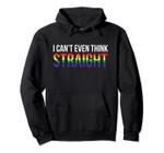 I Can't Even Think Straight Gay LGBTQ Pride 2019 Hoodie, T-Shirt, Sweatshirt