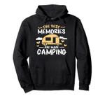 The Best Memories Are Made Camping Hoodie Bonfire Adventure, T-Shirt, Sweatshirt